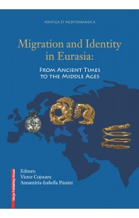 MIGRATION AND IDENTITY IN EURASIA: FROM ANCIENT TIMES TO THE MIDDLE AGES