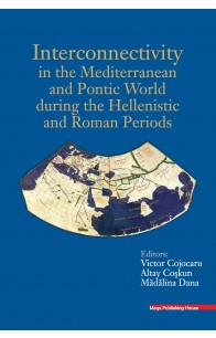 INTERCONNECTIVITY IN THE MEDITERRANEAN AND PONTIC WORLD DURING THE HELLENISTIC AND ROMAN PERIODS