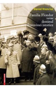 FAMILIA FLONDOR VERSUS DESTINUL BUCOVINEI ISTORICE