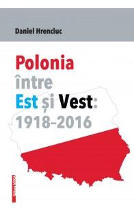 POLONIA ÎNTRE EST ȘI VEST 1918–2016