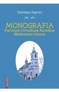 MONOGRAFIA PAROHIEI ORTODOXE ROMÂNE RĂZBOIENI‑CETATE