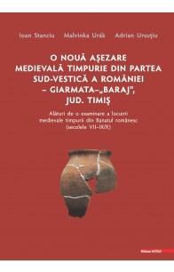 """O NOUĂ AȘEZARE MEDIEVALĂ TIMPURIE DIN PARTEA SUD-VESTICĂ A ROMÂNIEI – GIARMATA–""""BARAJ"""", JUD. TIMIȘ"""