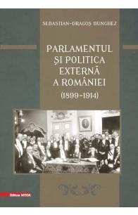PARLAMENTUL ȘI POLITICA EXTERNĂ A ROMÂNIEI (1899 – 1914)