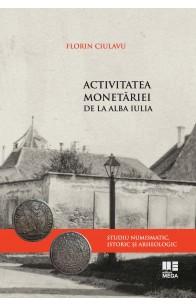 ACTIVITATEA MONETĂRIEI DE LA ALBA IULIA