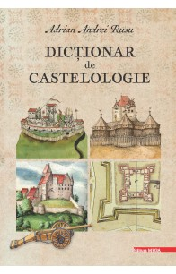 DICŢIONAR DE CASTELOLOGIE / DICTIONARY IN CASTELLOLOGY
