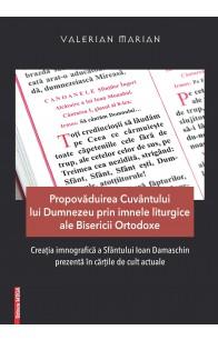 PROPOVĂDUIREA CUVÂNTULUI LUI DUMNEZEU PRIN IMNELE LITURGICE ALE BISERICII ORTODOXE / PREACHING THE WORD OF GOD THROUGH LITURGICAL HYMNS OF THE ORTHODOX CHURCH