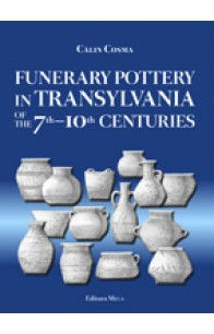 FUNERARY POTTERY IN TRANSYLVANIA OF THE 7TH–10TH CENTURIES