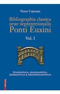 BIBLIOGRAPHIA CLASSICA ORAE SEPTENTRIONALIS PONTI EUXINI VOL. I