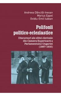 POLIFONII POLITICO-ECLEZIASTICE / POLITICAL-ECCLESIASTICAL POLIPHONIES