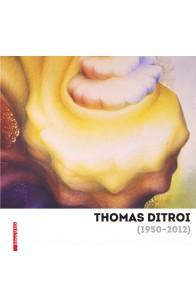 THOMAS DITROI (1950–2012)