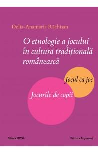 O ETNOLOGIE A JOCULUI ÎN CULTURA TRADIŢIONALĂ ROMÂNEASCĂ. JOCUL CA JOC. JOCURILE DE COPII