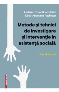 METODE ŞI TEHNICI DE INVESTIGARE ȘI INTERVENŢIE ÎN ASISTENŢĂ SOCIALĂ