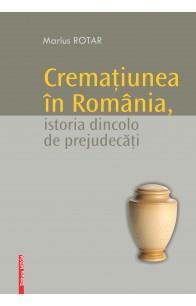CREMAŢIUNEA ÎN ROMÂNIA, ISTORIA DINCOLO DE PREJUDECĂŢI