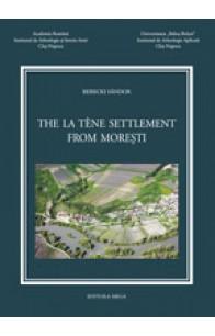 THE LA TÈNE SETTLEMENT FROM MOREŞTI