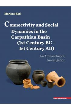 CONNECTIVITY AND SOCIAL DYNAMICS IN THE CARPATHIAN BASIN (1ST CENTURY BC – 1ST CENTURY AD)