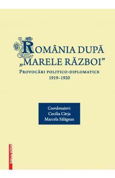 """ROMÂNIA DUPĂ """"MARELE RĂZBOI"""""""