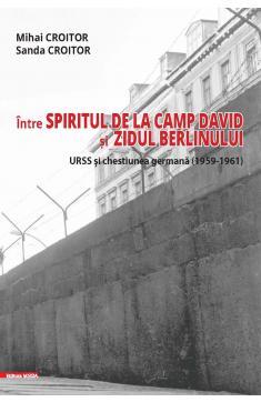 ÎNTRE SPIRITUL DE LA CAMP DAVID  ȘI ZIDUL BERLINULUI: URSS ȘI CHESTIUNEA GERMANĂ (1959–1961)